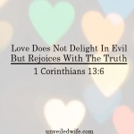 Love Does Not Delight In Evil But Rejoices With The Truth – What Is Love? – Part 10