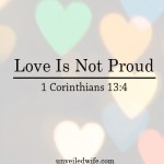 Love Is Not Proud – What Is Love? – Part 5