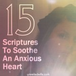 15 Scriptures To Soothe An Anxious Heart