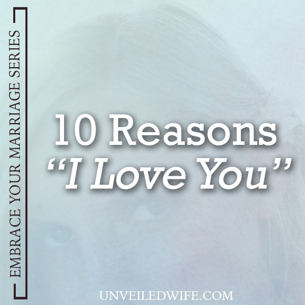 10 Reasons I Love You - A Letter To My Husband