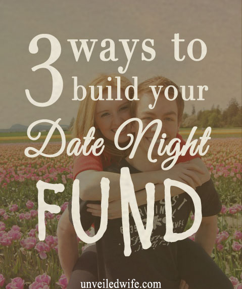 3 Ways To Build Up Your Date Night Fund
