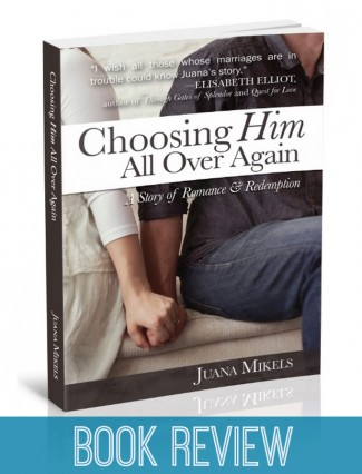 Choosing Him All Over Again By Juana Mikels – Book Review