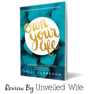 Own Your Life By Sally Clarkson – Book Review