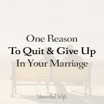 The-One-Reason-To-Quit-&-Give-Up-In-Your-Marriage