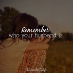 Remember Who Your Husband Is