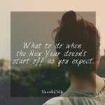 What To Do When The New Year Doesn't Start Off As You Expect