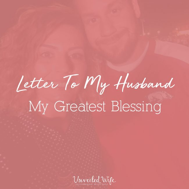 Letter To My Husband: My Greatest Blessing