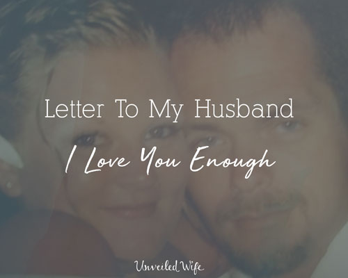 Letter To My Husband Archives - Unveiled Wife